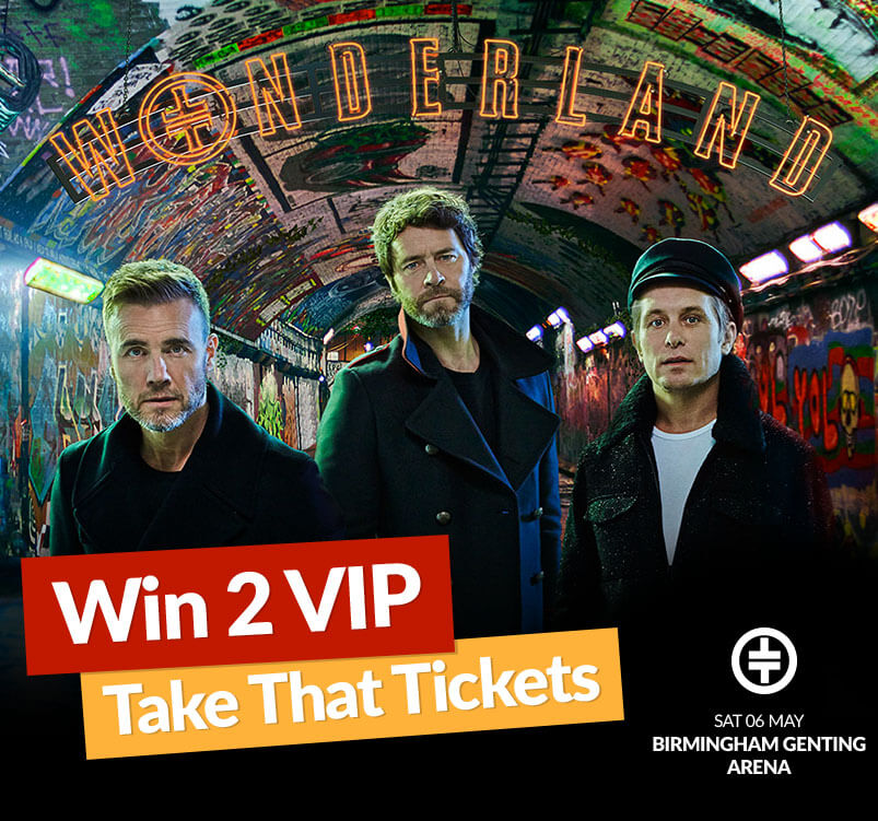 Win 2 VIP Take That Tickets