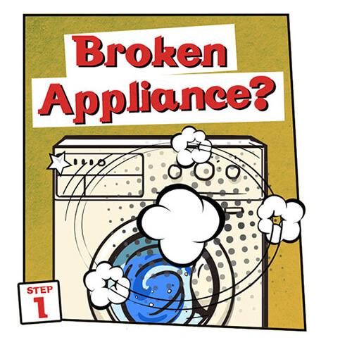 Broken Appliance Step One