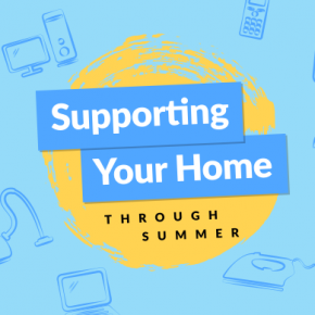 Supporting Your Home Through Summer Banner