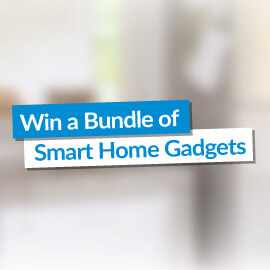 Win a Bundle of Smart Home Gadgets!